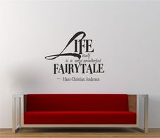 Life Itself Is A Most Wonderful Fairytale